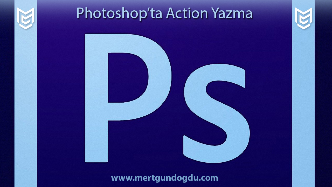 Photoshop'ta Action Yazma