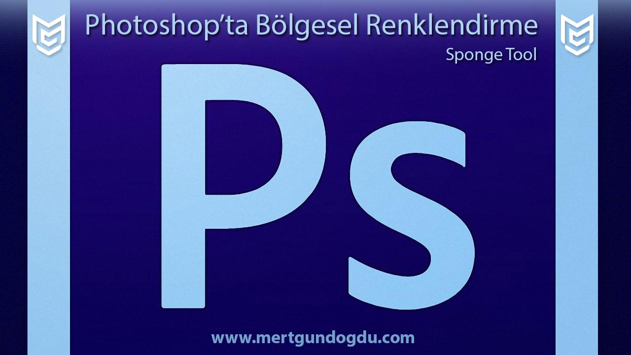 Photoshop'ta Sponge Tool Kullanımı