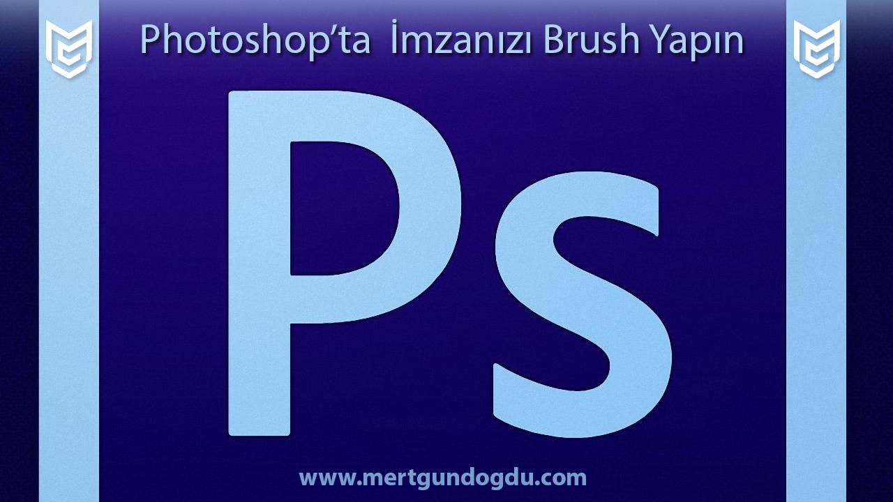 Photoshop'ta İmzanızı Brush Yapın