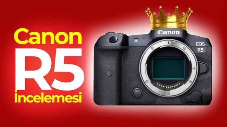 Canon EOS R5 İnceleme
